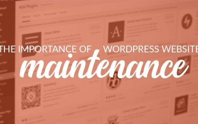 Why WordPress Maintenance is Important
